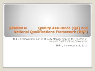ARMENIA:          Quality Assurance (QA) and National Qualifications Framework (NQF)