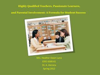 Mrs. Heather Dawn Luna EDCI 6300.61 Dr. A. Herrera Spring 2012