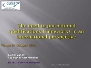 The need to put national qualifications frameworks in an international perspective
