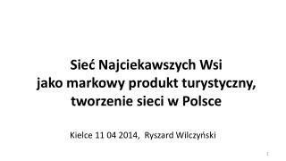 Sieć  Najciekawszych  Wsi  jako markowy produkt turystyczny, tworzenie sieci w Polsce