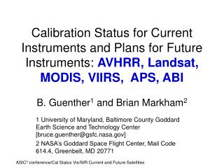 Calibration Status for Current Instruments and Plans for Future Instruments: AVHRR, Landsat, MODIS, VIIRS,  APS, ABI