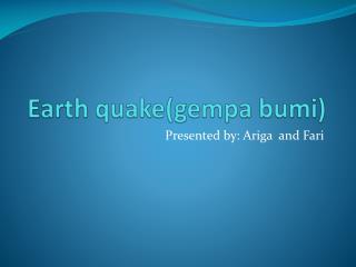 Earth quake(gempa bumi)
