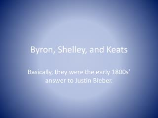Byron, Shelley, and Keats