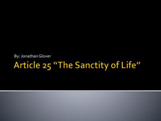 "Article 25 ""The Sanctity of Life"""