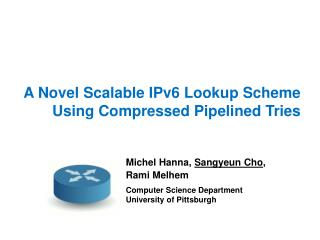 A Novel Scalable IPv6 Lookup Scheme Using Compressed Pipelined Tries