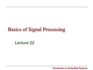 Basics of Signal Processing