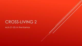 Cross-Living 2