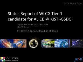 Status Report of WLCG Tier-1 candidate for ALICE @ KISTI-GSDC