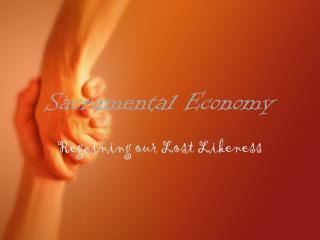 Sacramental Economy