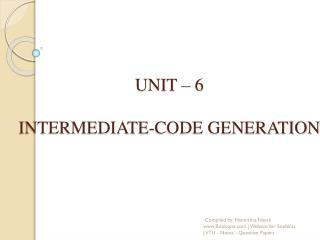 UNIT � 6 INTERMEDIATE-CODE GENERATION