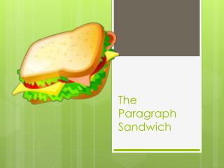 The Paragraph Sandwich