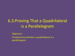 6.3:Proving That a Quadrilateral is a Parallelogram