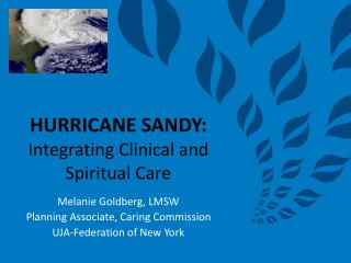 HURRICANE SANDY:  Integrating  Clinical and Spiritual Care
