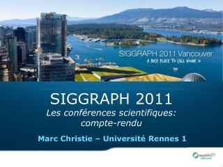SIGGRAPH  2011 Les  conférences  scientifiques: compte-rendu