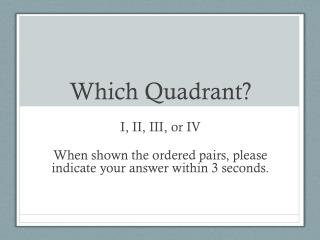 Which Quadrant?