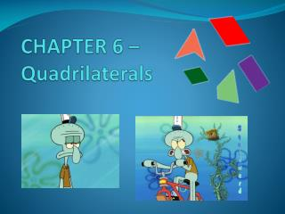 CHAPTER 6 – Quadrilaterals