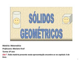 Matéria: Matemática Professora: Mariane  Krull Turma: 6º ano