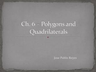 Ch. 6  –  Polygons and Quadrilaterals