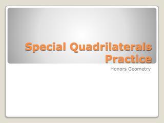 Special Quadrilaterals Practice
