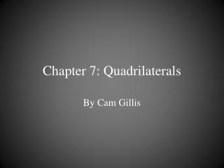 Chapter 7: Quadrilaterals