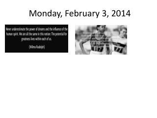Monday, February 3, 2014