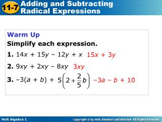 Warm Up Simplify each expression. 1.  14 x  + 15 y  – 12 y  +  x 2.  9 xy +  2 xy –  8 xy