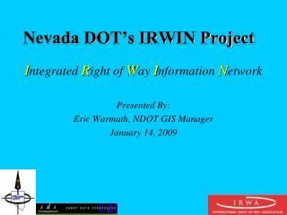 Nevada DOT s IRWIN Project