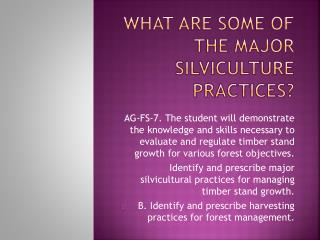 What are some of the Major  Silviculture  Practices?