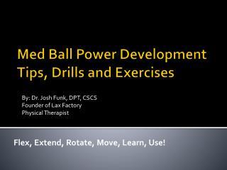 Med Ball Power Development Tips, Drills and Exercises