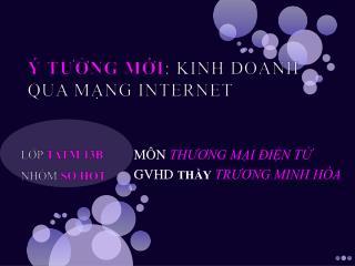 Ý TƯỞNG MỚI : KINH DOANH QUA MẠNG INTERNET