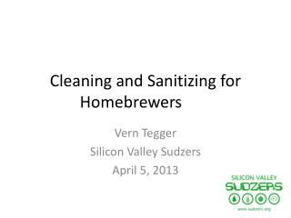 Cleaning and Sanitizing for  Homebrewers