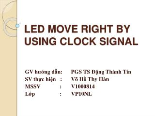 LED MOVE RIGHT BY USING CLOCK SIGNAL