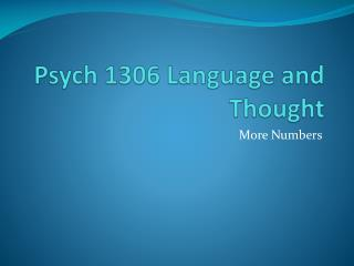 Psych 1306 Language and Thought