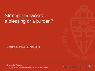 Strategic networks:  a blessing or a burden?
