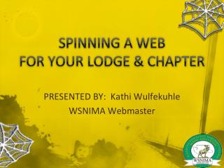 SPINNING A WEB FOR YOUR LODGE & CHAPTER