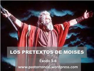 LOS PRETEXTOS DE MOISES