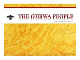 THE OJIBWA PEOPLE