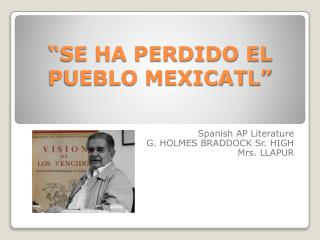 """""""SE HA PERDIDO EL PUEBLO MEXICATL"""""""