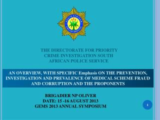 THE DIRECTORATE FOR PRIORITY CRIME INVESTIGATION SOUTH AFRICAN POLICE SERVICE