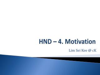 HND – 4. Motivation