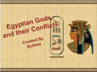 Egyptian Gods  and their Conflicts