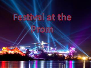 Festival at the Prom