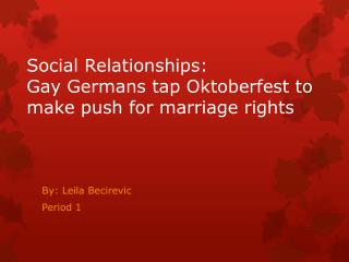 Social Relationships:  Gay Germans tap Oktoberfest to make push for marriage rights