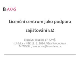 Licenční centrum jako podpora zajišťování EIZ