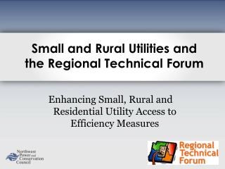 Enhancing Small, Rural and Residential Utility Access to Efficiency Measures