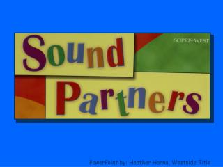 PowerPoint by: Heather Hanna, Westside Title