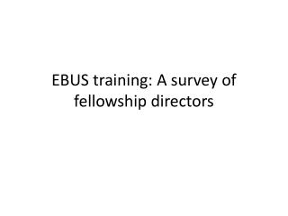 EBUS training: A survey of fellowship directors