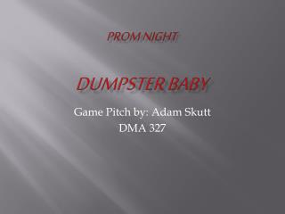 PROM NIGHT  DUMPSTER BABY