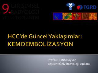 HCC'de  Güncel Yaklaşımlar: KEMOEMBOLİZASYON