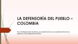 LA DEFENSORÍA DEL PUEBLO – COLOMBIA